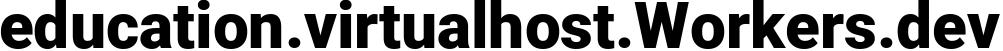 education.virtualhost.Workers.dev - Workers Website